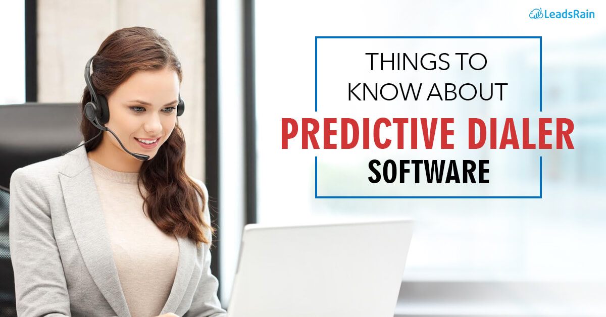 Things to know about Predictive Dialer Software