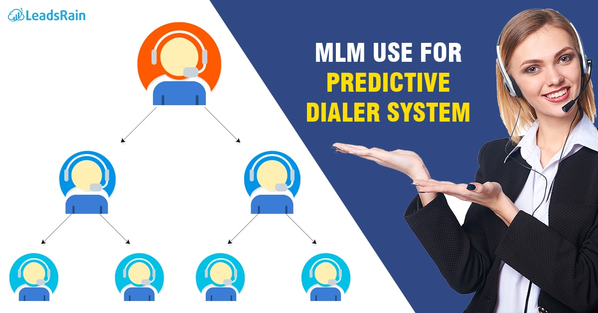 How MLM use for Predictive Dialer System