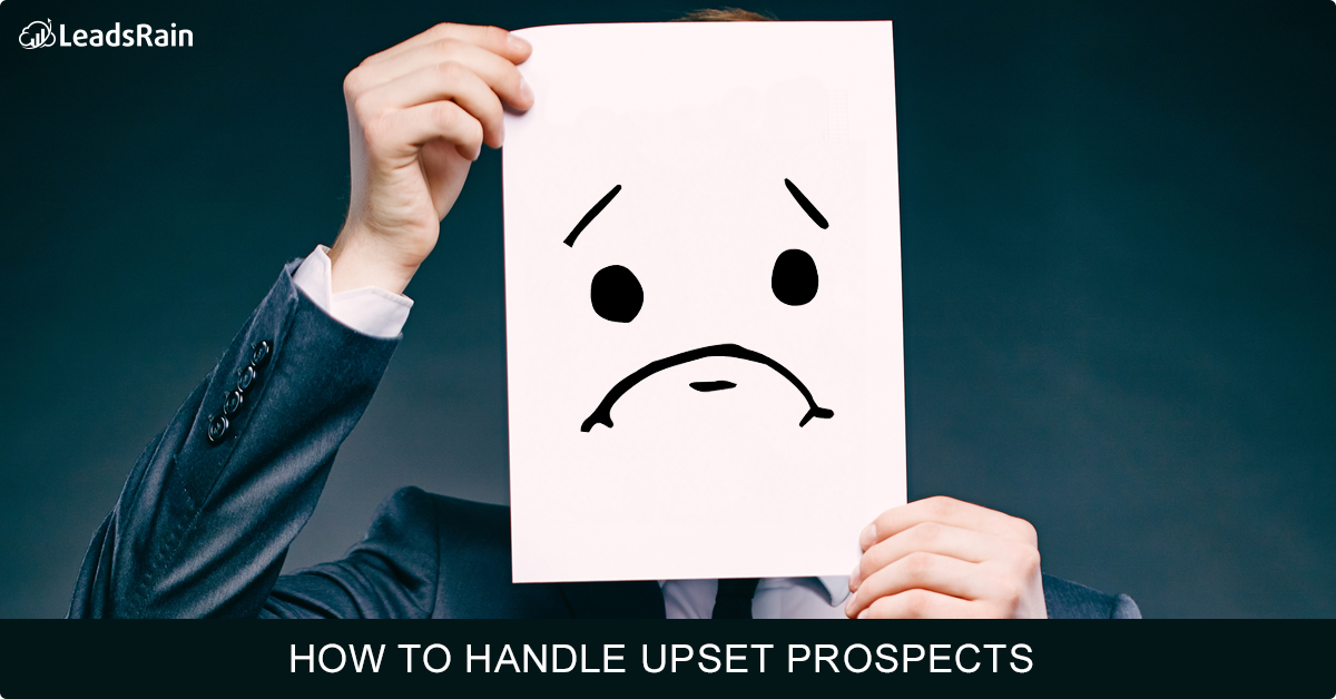 How to handle upset prospects