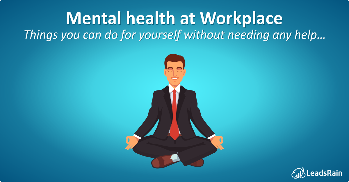 Mental Health At Workplace Leadsrain