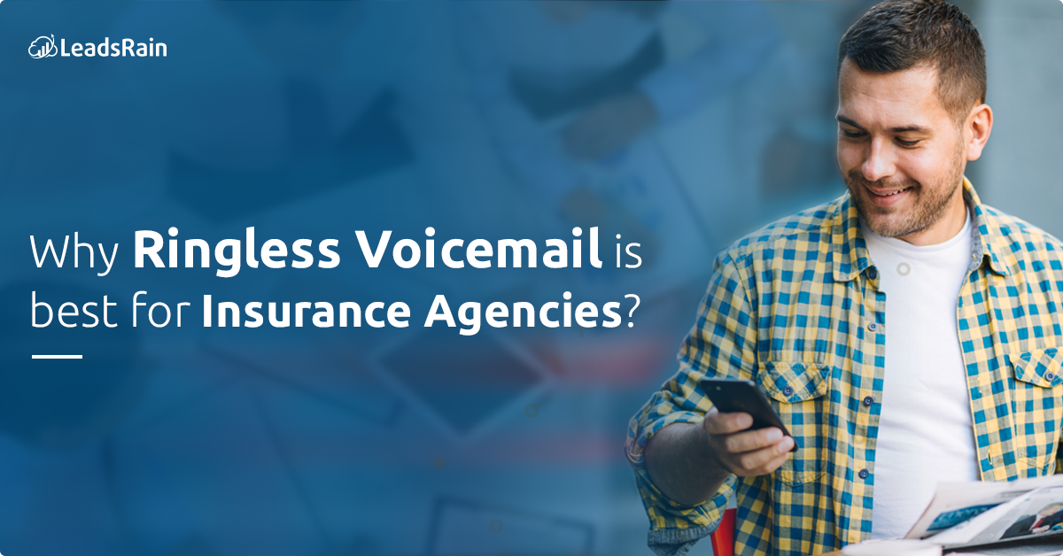 Why Ringless Voicemail works best for Insurance Agencies