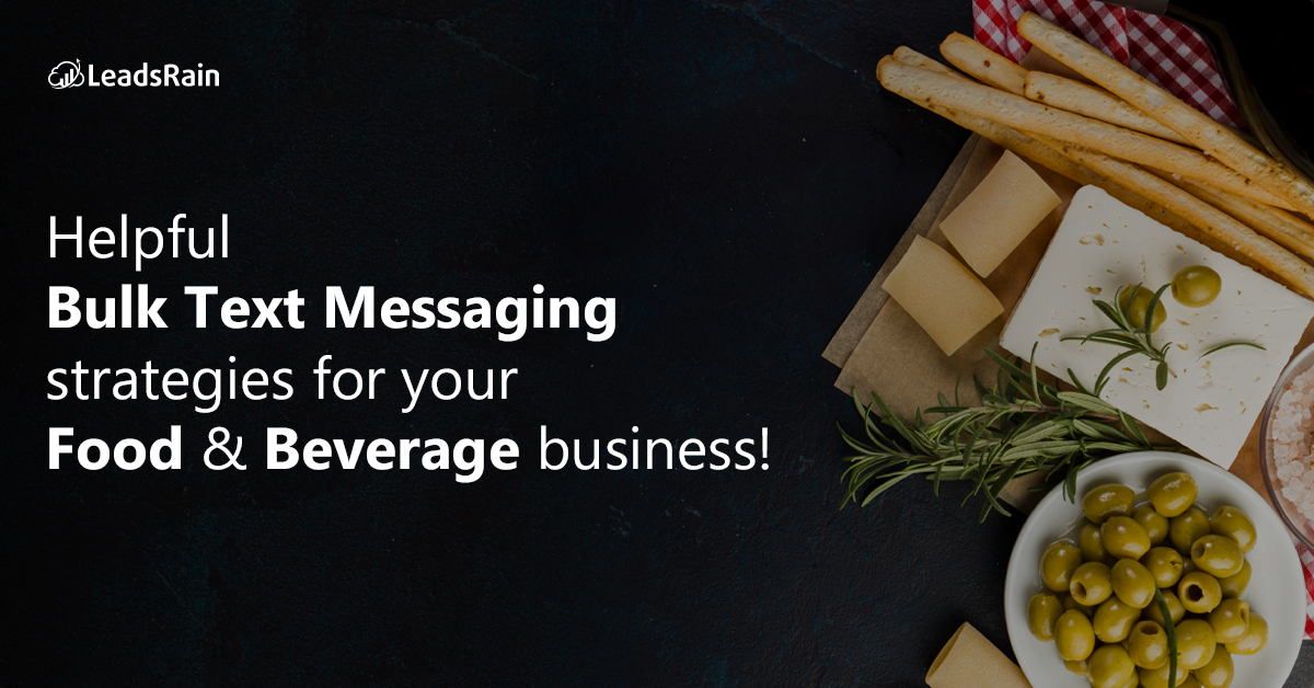 Helpful Bulk Text Messaging Strategies for your Food & Beverage business!