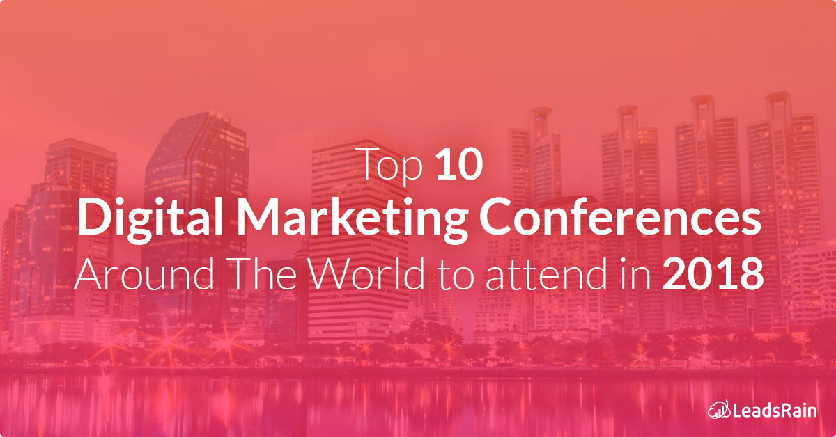 Top 10 Digital Marketing Conferences to attend in 2018