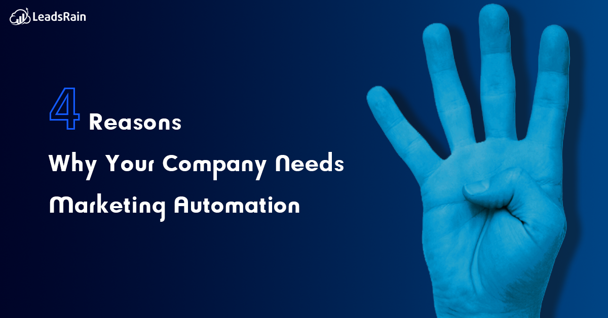 4 Reasons Why Your Company Needs Marketing Automation