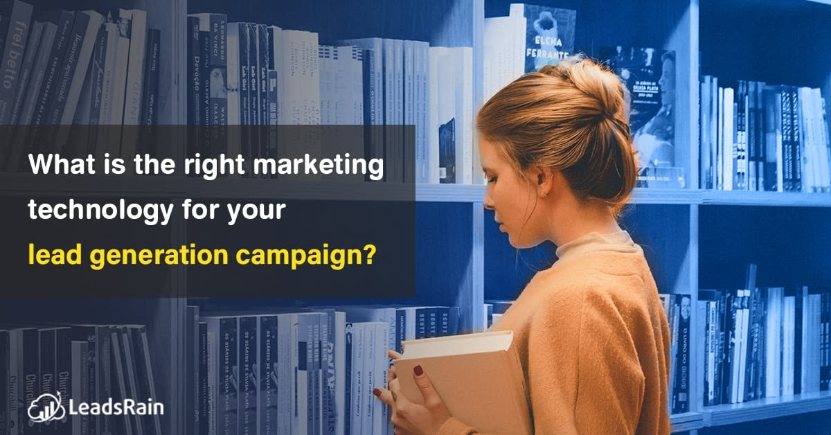 Right Marketing tech for your Lead Generation Campaign