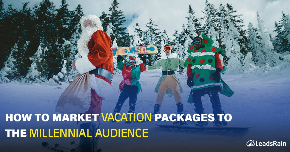 Market Vacation Packages to the Millennial Audience