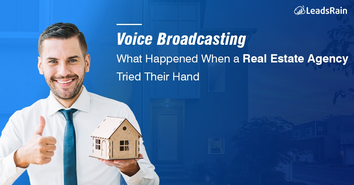 What Happened When a Real Estate Agency Tried Their Hand with Voice Broadcasting