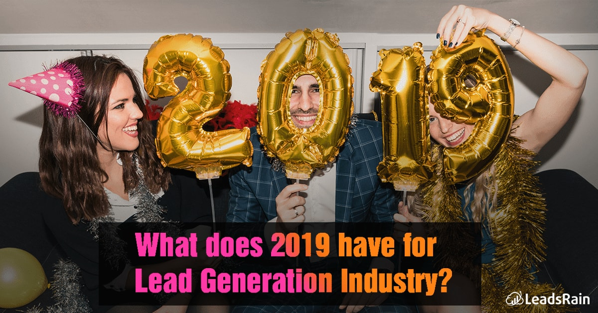 What does 2019 have for Lead Generation Industry