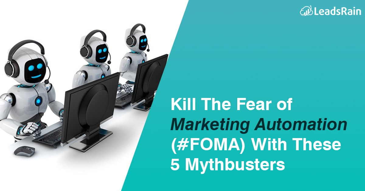 Kill The Fear of Marketing Automation with Mythbusters