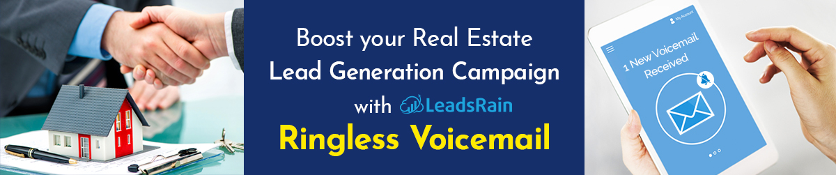 Boost your Real Estate Lead Generation Campaign with LeadsRain Ringless Voicemail