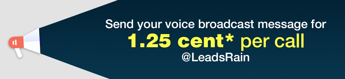 LeadsRain Voice Broadcast message for 1.25 Cent per Call
