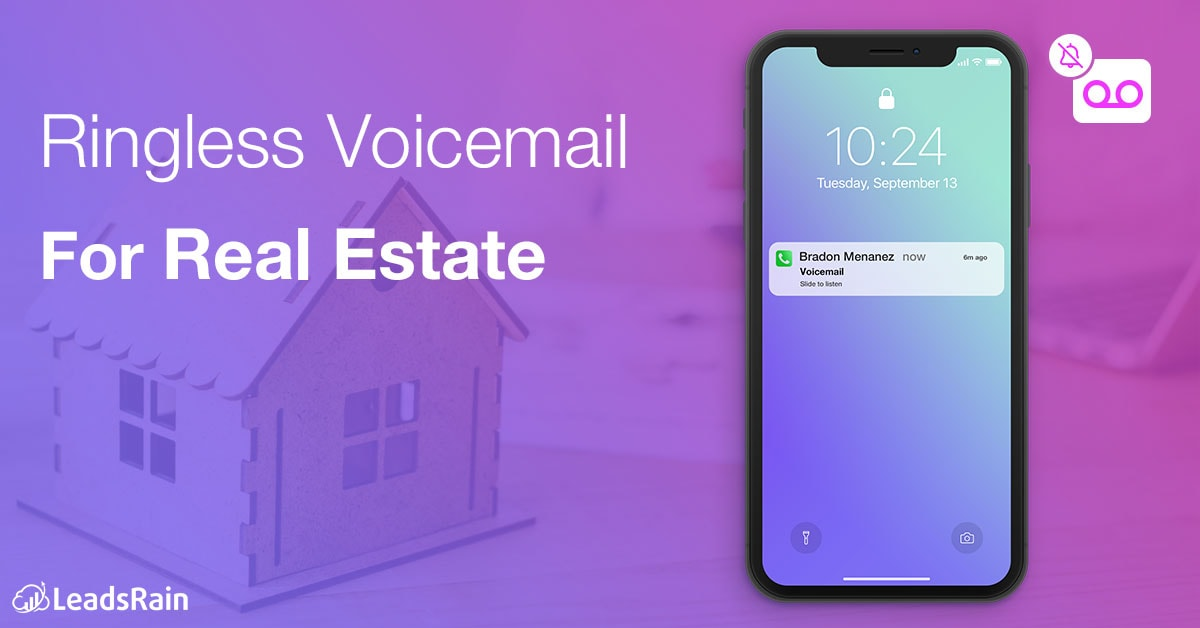 Untouched LeadGen approach in Real Estate Industry - Ringless Voicemail