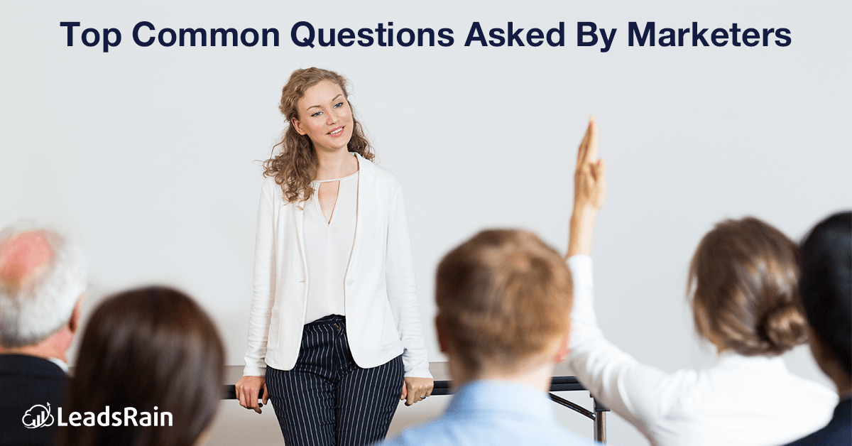 Top Common Questions Asked By Marketers