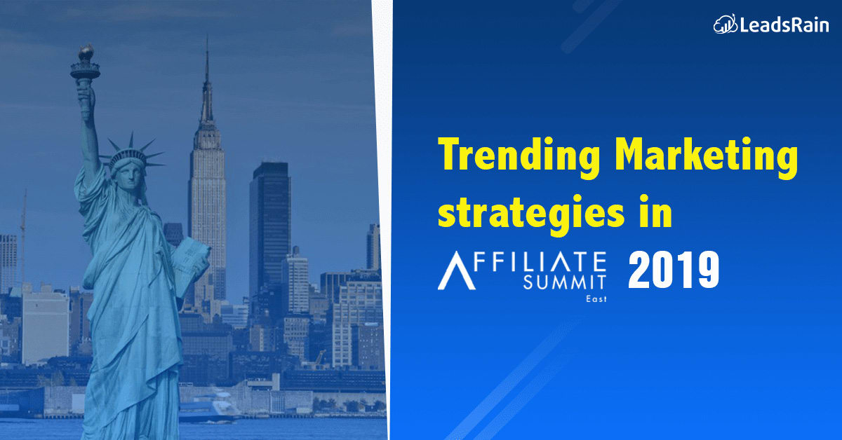 Best Trending Marketing strategies in Affiliate Summit East 2019