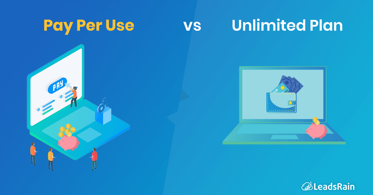 Pay Per Use Vs Unlimited Plan for lead generation