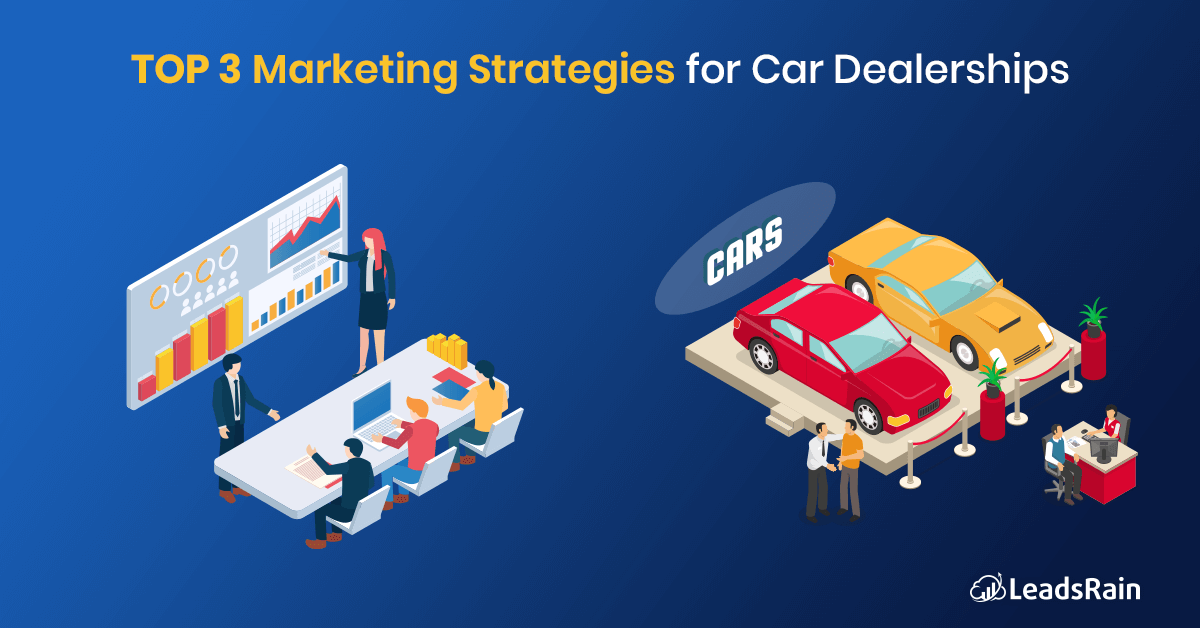 Top 3 marketing strategy & Channel for car dealership