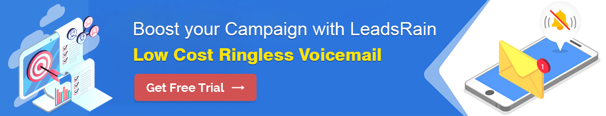Boost your Marketing Campaign with LeadsRain Low cost Ringless Voicemail