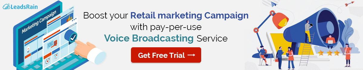 Boost your Retail marketing Campaign with pay per use Voice Broadcasting Service