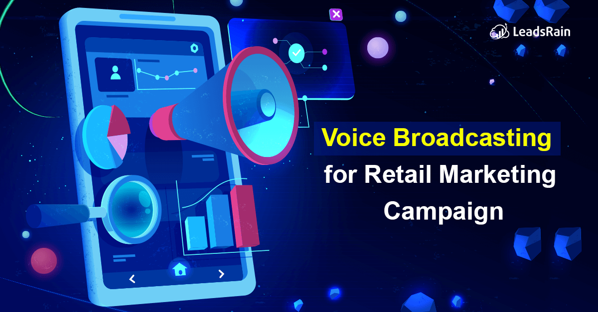 Voice Broadcasting for Retail Marketing Campaign
