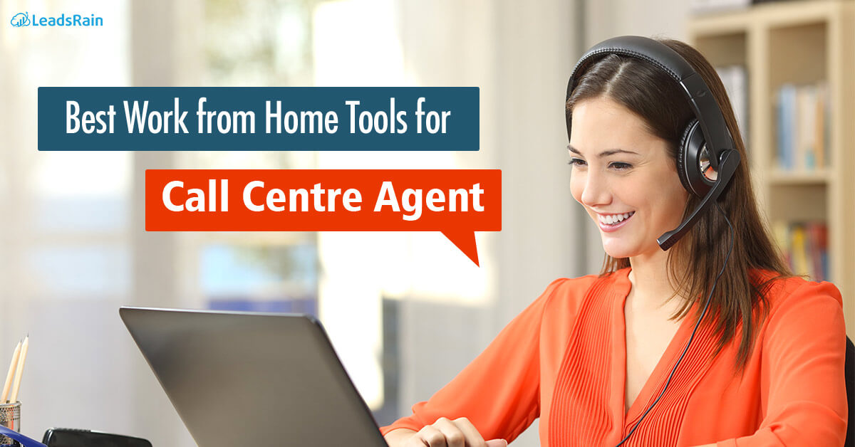 Best Work from Home tools for Call Centre agent