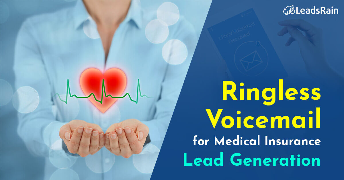 Ringless Voicemail for Medical Insurance Lead Generation