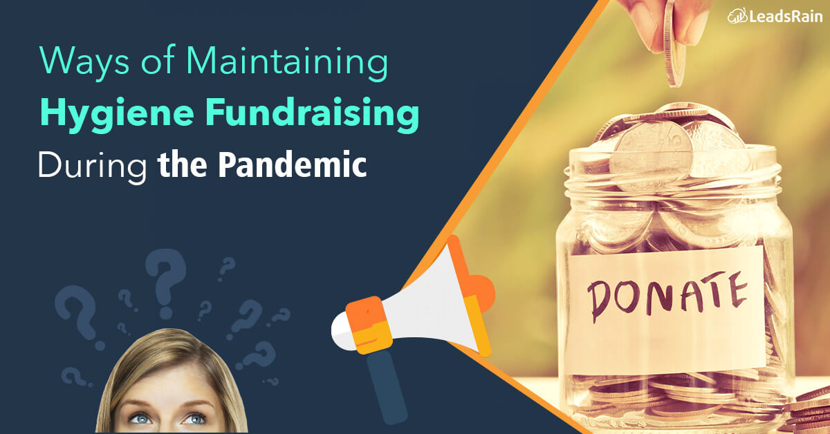 ways of Maintaining Hygienic Fundraising During the Pandemic like Covid19