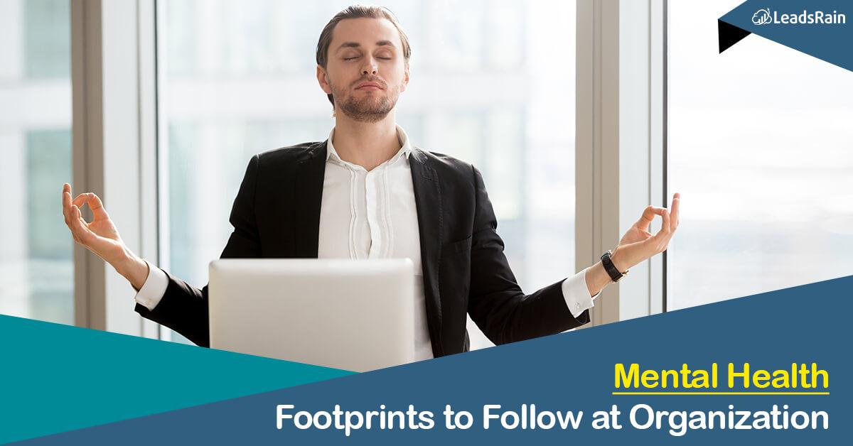 Mental Health Footprints to Follow at Organization