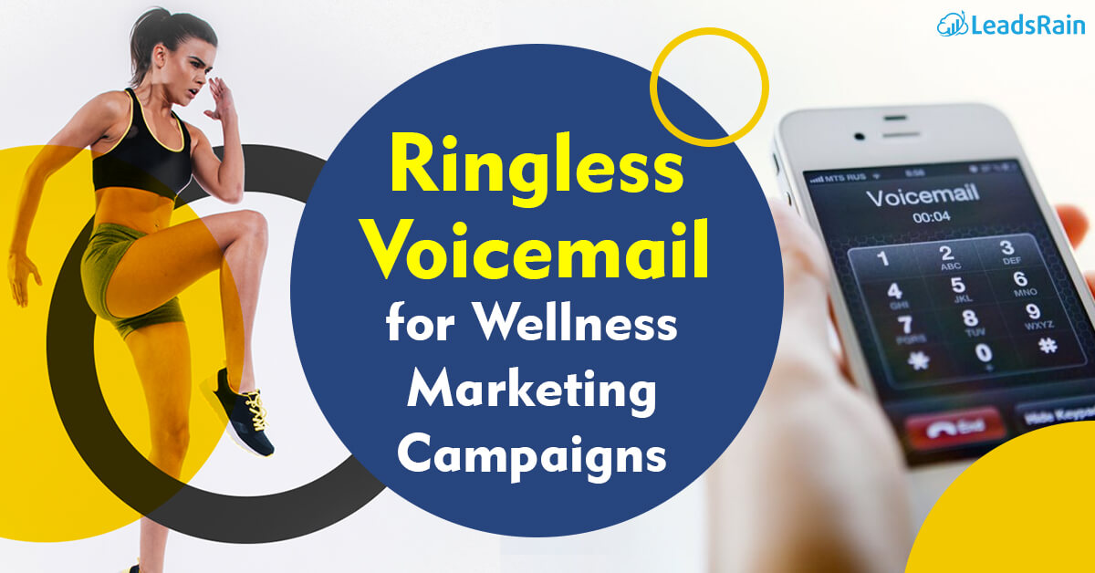 Ringless Voicemail for Wellness Marketing Campaigns