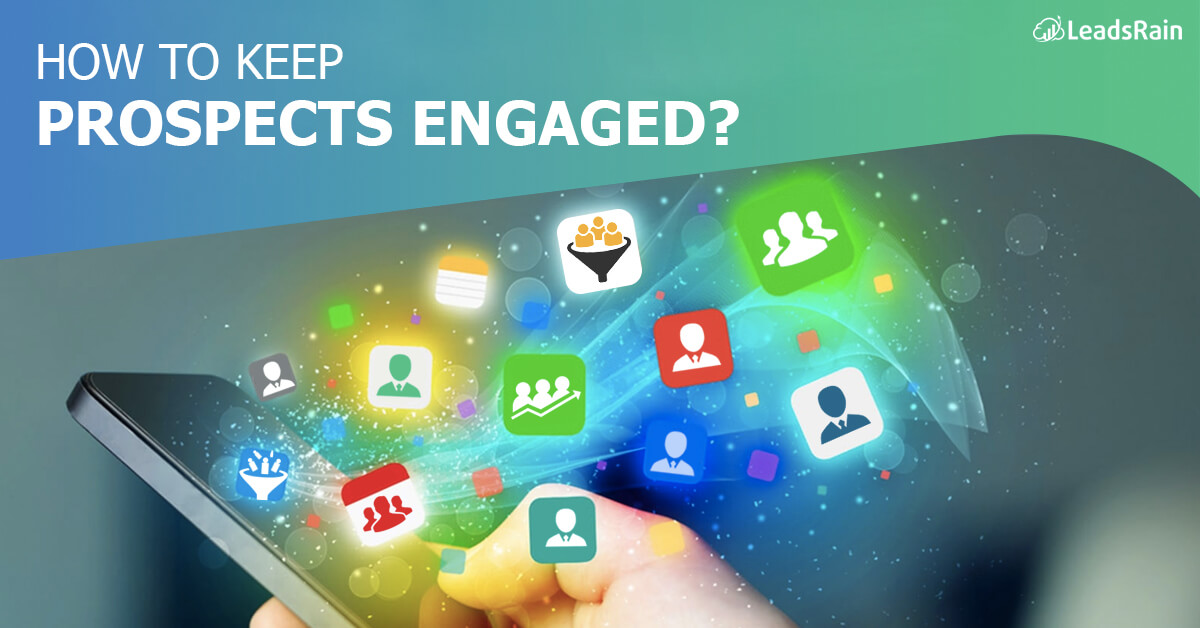 How to Keep Prospects Engaged Your Guide to Lead Nurturing