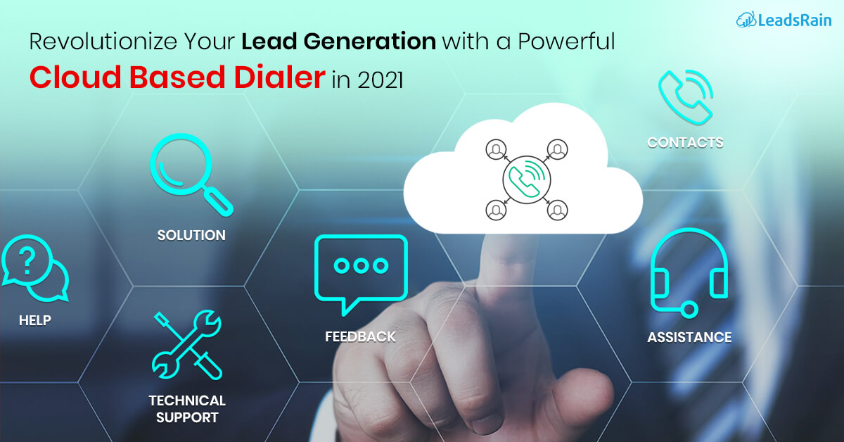 Revolutionize Your Lead Generation with Cloud based dialer