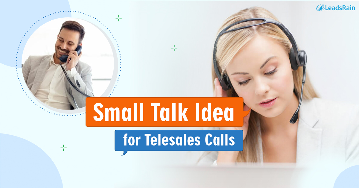 Small Talk Ideas for Telesales Calls