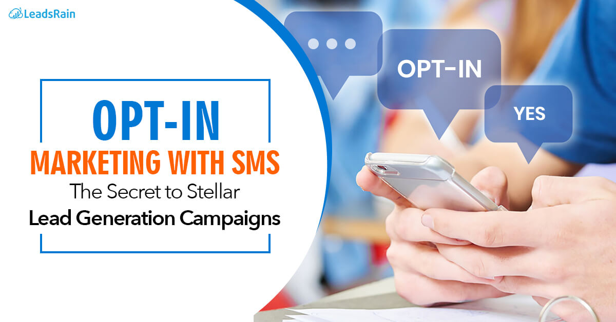 Opt-In Marketing with SMS Lead Generation Campaign