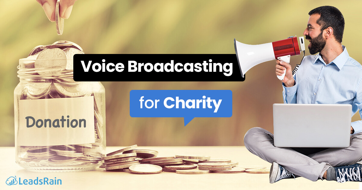 Voice Broadcasting for Charity Campaigns