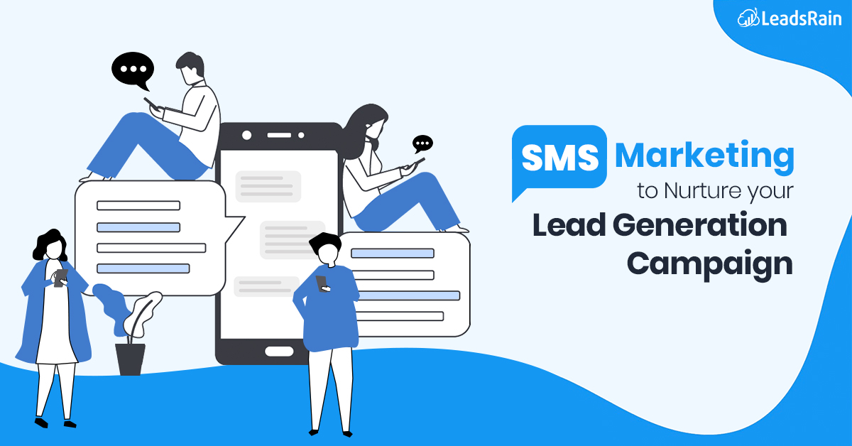 Try SMS marketing to Nurture your Lead Generation Campaign