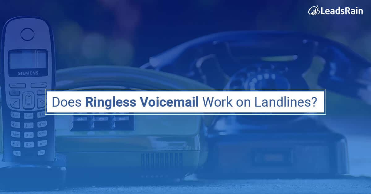 Does Ringless Voicemail Work on Landlines