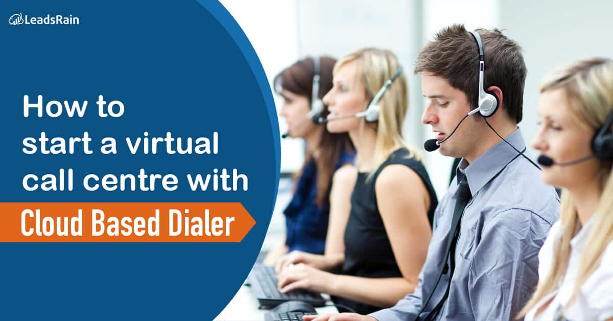 How to Start a Virtual Call Centre with a Cloud-based Dialer
