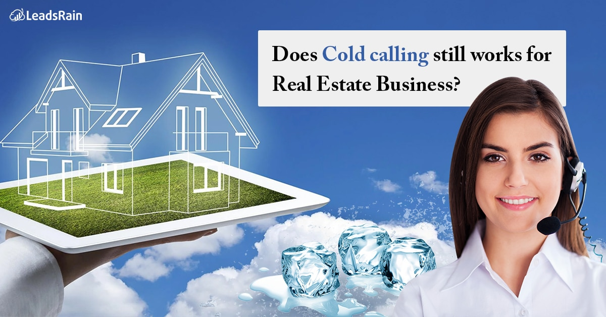 Does Cold calling still works for Real Estate Business